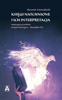 Księgi natchnione i ich interpretacja. Inspirujące przesłanie Josepha Ratzingera – Benedykta XVI