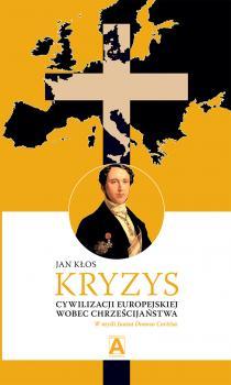 Kryzys cywilizacji europejskiej wobec chrześcijaństwa